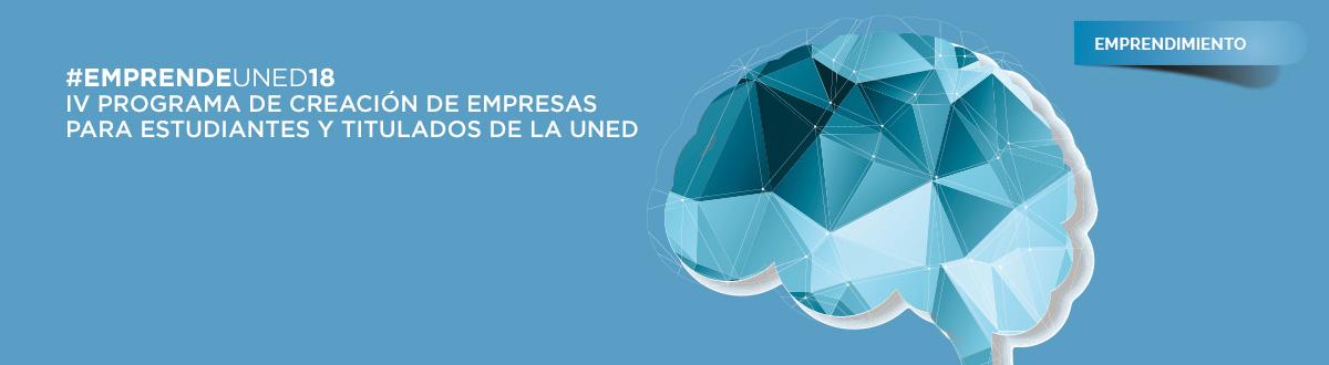 Emprende UNED 2018. IV Programa de creación de empresas para estudiantes y titulados UNED